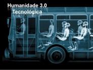 Humanidade 3.0 - Técnológica