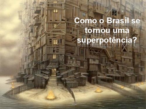 Como o Brasil se tornou uma superpotência!